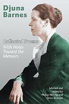 Collected poems : with notes toward the memoirs