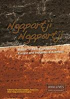Ngapartji Ngapartji: In turn, in turn: Ego-histoire, Europe and Indigenous Australia