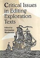 Critical issues in editing exploration texts : papers given at the twenty-eighth annual Conference on Editorial Problems, University of Toronto, 6-7 November 1992