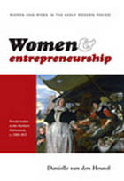 Women and entrepreneurship : female traders in the Northern Netherlands c. 1580-1815