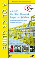 A quick guide to API 570 certified pipework inspector syllabus : example questions and worked answers