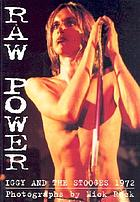 Raw power : Iggy and the Stooges 1972