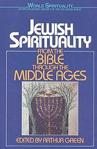 Jewish spirituality : from the Bible through the Middle Ages