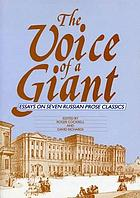 The Voice of a giant : essays on seven Russian prose classics