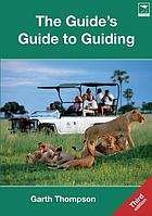 The Guide's Guide to Guiding.