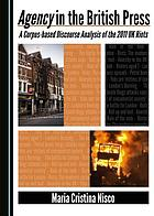 Agency in the British press : a corpus-based discourse analysis of the 2011 UK riots