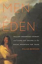 Men in Eden : William Drummond Stewart and same-sex desire in the Rocky Mountain fur trade