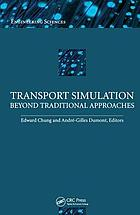 Transport simulation : beyond traditional approaches