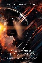 First man : the life of Neil A. Armstrong