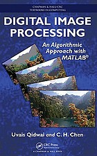 Digital image processing : an algorithmic approach with MATLAB