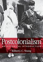 Postcolonialism : an historical introduction