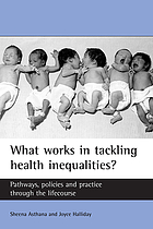 What works in tackling health inequalities? : pathways, policies, and practice through the lifecourse