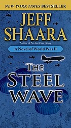 The steel wave : a novel of World War II