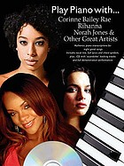 Play piano with -- Corinne Bailey Rae ... [et al.].