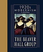 1920s modernism in Montreal : the Beaver Hall Group