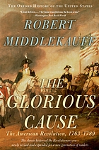 The glorious cause : the American Revolution : 1763-1789