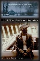 I got somebody in Staunton : stories