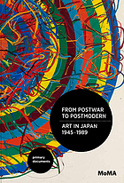 From postwar to postmodern : art in Japan 1945-1989 : primary documents