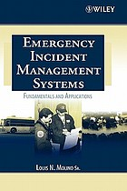 Emergency incident management systems : fundamentals and applications
