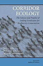Corridor ecology : the science and practice of linking landscapes for biodiversity conservation