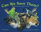 Can we save them? : endangered species of North America
