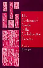 The performer's guide to the collaborative process