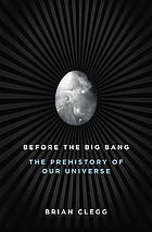 Before the Big Bang : the prehistory of our universe