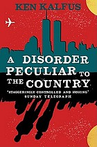 A disorder peculiar to the country : a novel