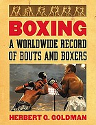 Boxing : a worldwide record of bouts and boxers