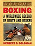 Boxing : a worldwide record of bouts and boxers by  Herbert G Goldman