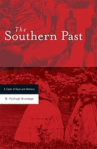 The Southern Past : a Clash of Race and Memory.