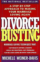 Divorce busting : a revolutionary and rapid program for staying together