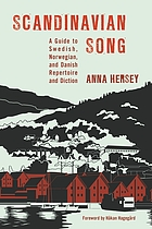 Scandinavian song : a guide to Swedish, Norwegian, and Danish repertoire and diction