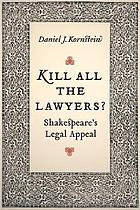 Kill all the lawyers? : Shakespeare's legal appeal