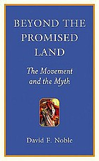Beyond the promised land : the movement and the myth