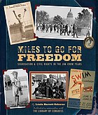 Miles to Go for Freedom : Segregation and Civil Rights in the Jim Crow Years.