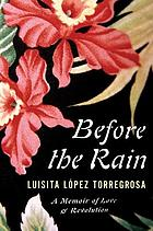 Before the rain : a memoir of love and revolution