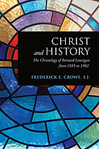 Christ and history : the Christology of Bernard Lonergan from 1935 to 1982