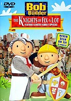 Bob the Builder. The knights of fix-a-lot