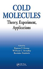 Cold molecules : theory, experiment, applications