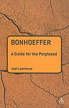 Bonhoeffer : a guide for the perplexed