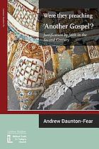 Were they preaching 'another gospel'? : justification by faith in the second century