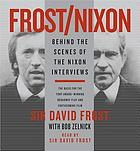 Frost/Nixon : behind the scenes of the Nixon interviews