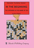 In the beginning : the opening in the game of go