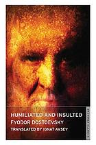 Humiliated and insulted : from the notes of an unsuccessful author