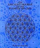 The ancient secret of the Flower of Life. Volume 2 : an edited transcript of the Flower of Life Workshop presented live to Mother Earth from 1985 to 1994