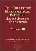 The collected mathematical papers of James Joseph Sylvester.