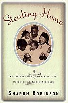 Stealing home : an intimate family portrait by the daughter of Jackie Robinson