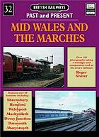British railways past and present. No 32, Mid Wales and the Marches