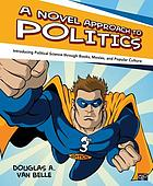 A novel approach to politics : introducing political science through books, movies, and popular culture